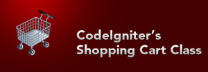 Building a Shopping Cart using CodeIgniter's Shopping Cart Class